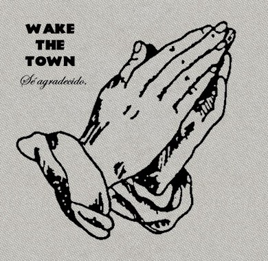 Photo of Wake the Town – Sé Agradecido