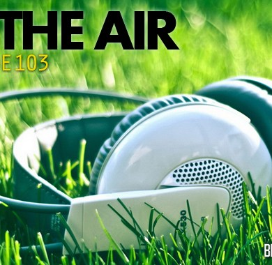 Photo of Radio Edit 103 – In The Air