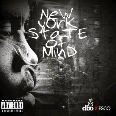 Photo of New York State Of Mind (King D-Bo X Esco)