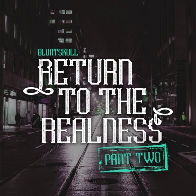 Photo of Bluntskull – Return To The Realness (Part 2)