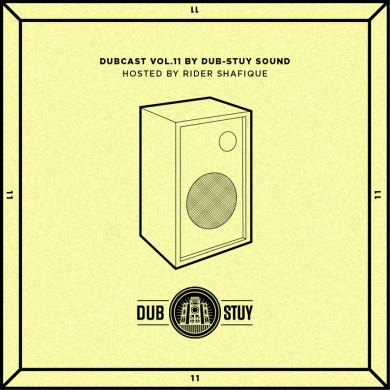 Photo of Dubcast Vol.11 (Dub-Stuy Sound ft. Rider Shafique)