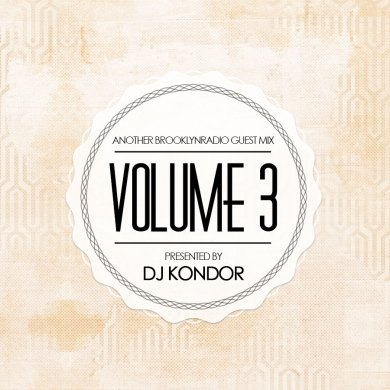 Photo of Volume 3 (Guestmix by DJ Kondor)