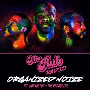 The Rub - Organized Noize
