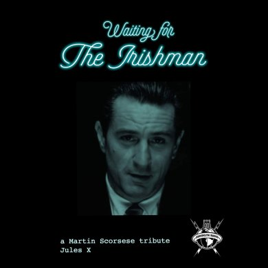 Photo of Waiting for the Irishman – A Martin Scorsese tribute by Jules X