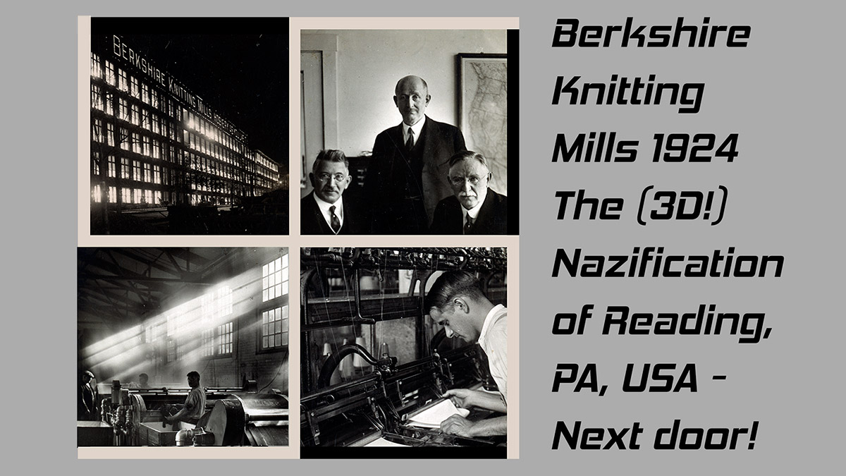 May Day 2020: Berkshire Knitting Mills 1924: The Nazis of Reading, PA, in 3D