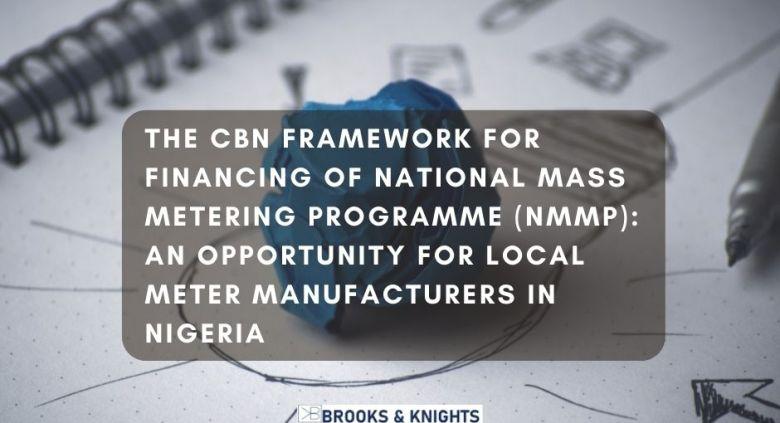 THE CBN FRAMEWORK FOR FINANCING OF NATIONAL MASS METERING PROGRAMME (NMMP)