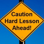 Lessons Hard Learned – Episode 2
