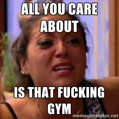 Image result for in the gym all the time meme