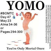 #BOMTC Day 47, May 23~Alma 34-36 or Pages 294-300: YOMO Not YOLO