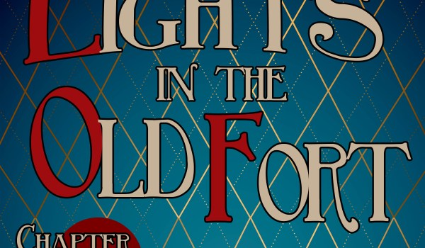Lights in the Old Fort – Chapter 3