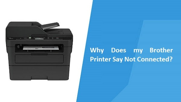 Brother Printer Say Not Connected