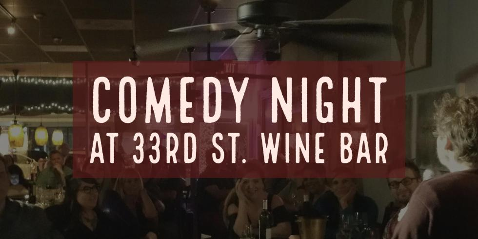 Comedy Night at 33rd St. Wine Bar