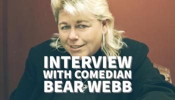 Interview With Comedian Bear Webb