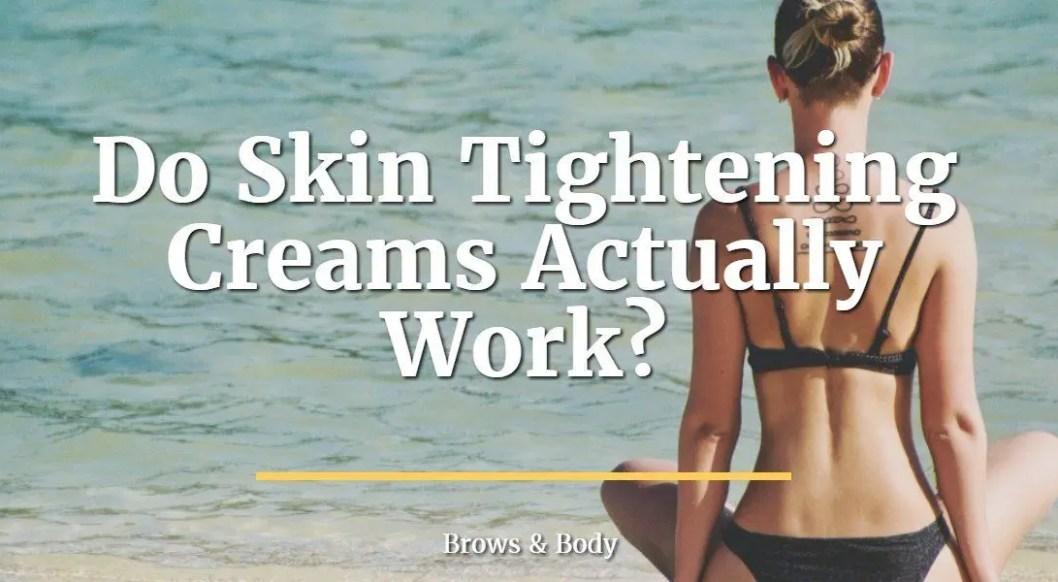 Do skin tightening creams actually work_