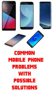 TOP MOBILE PHONE PROBLEMS WITH POSSIBLE SOLUTION