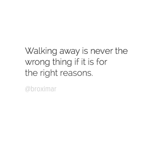 walking away is never wrong broximar