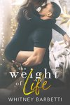 The weight of life