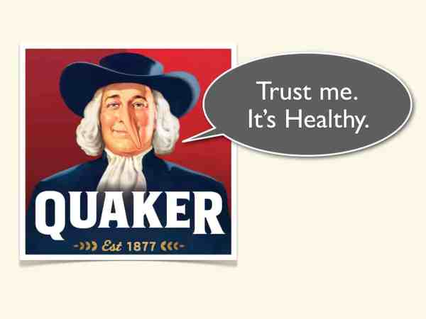 Does Quaker speak the truth anymore?