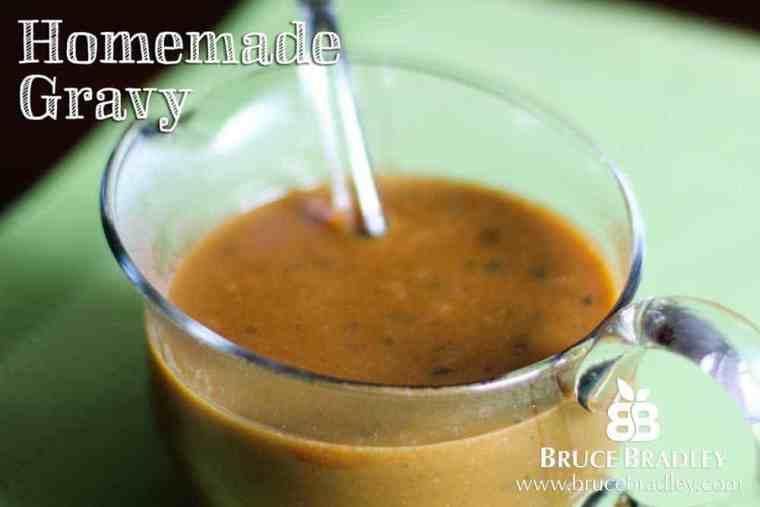 Bruce Bradley's recipe for Homemade Gravy