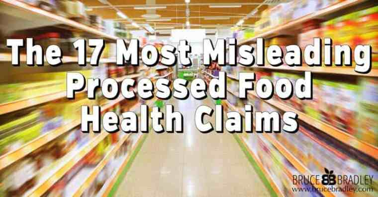 Learn former insider Bruce Bradley's Top 17 Health Scams Big Food Uses To Keep You Buying More and More