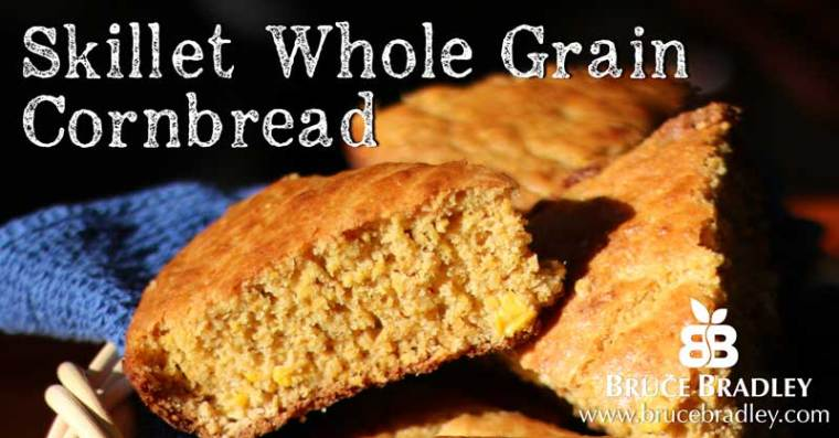 Bruce Bradley's whole grain cornbread is delicious and full of REAL ingredients