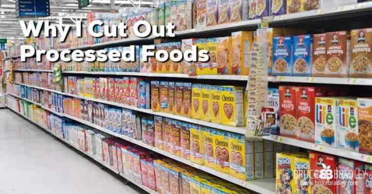 Bruce Bradley's story on why he cut out processed foods from his diet.