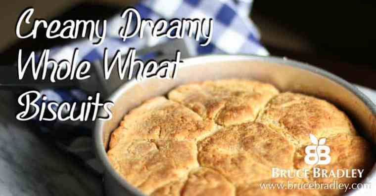 Bruce Bradley's Creamy Dreamy Whole Wheat Biscuits use 100% whole wheat flour, all real ingredients, are soft, fluffy, and delicious!