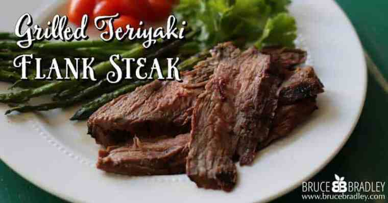 Bruce Bradley's Grilled Teriyaki Flank Steak is super for a relaxed family dinner or entertaining!