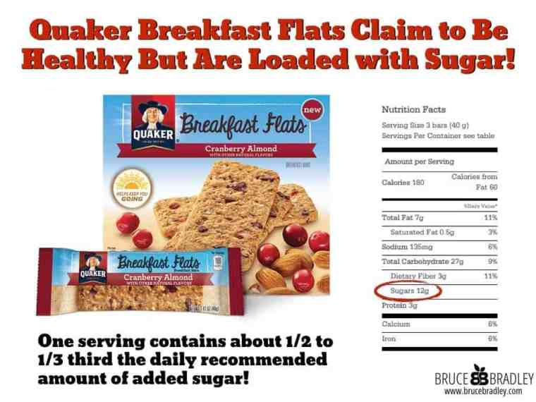 Quaker Breakfast Flats Claim to Be Healthy But Are Loaded with Sugar! One serving contains about 1/2 to 1/3 third the daily recommended amount of added sugar!