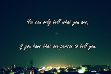 one person to tell you