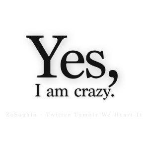 yes or no crazy