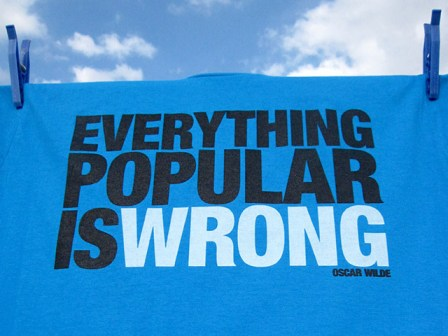 wilde everything-popular-is-wrong