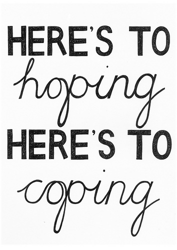 coping and hoping