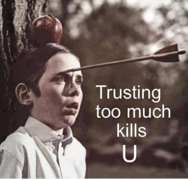 trust too much
