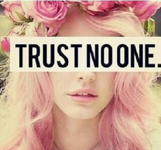 trust no one girl