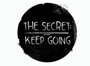 secret keep going trying
