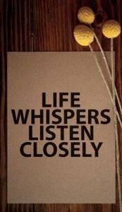 life whispers listen sign