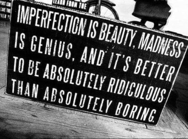 imperfection is beauty madness boring