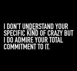 understand your crazy
