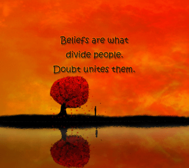beliefs divide people doubt unites