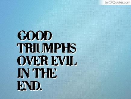 good triumphs evil