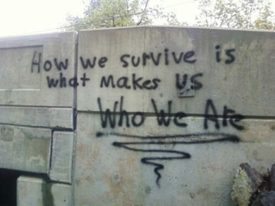 how we survive makes who we are
