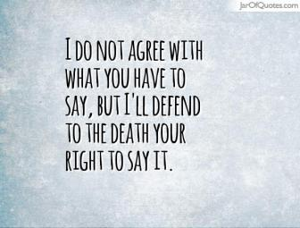 do not agree defend your right