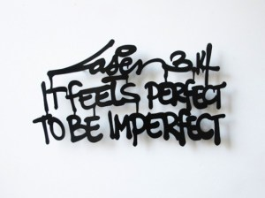 feels perfect to be imperfect