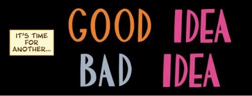 good idea bad idea fight time busines