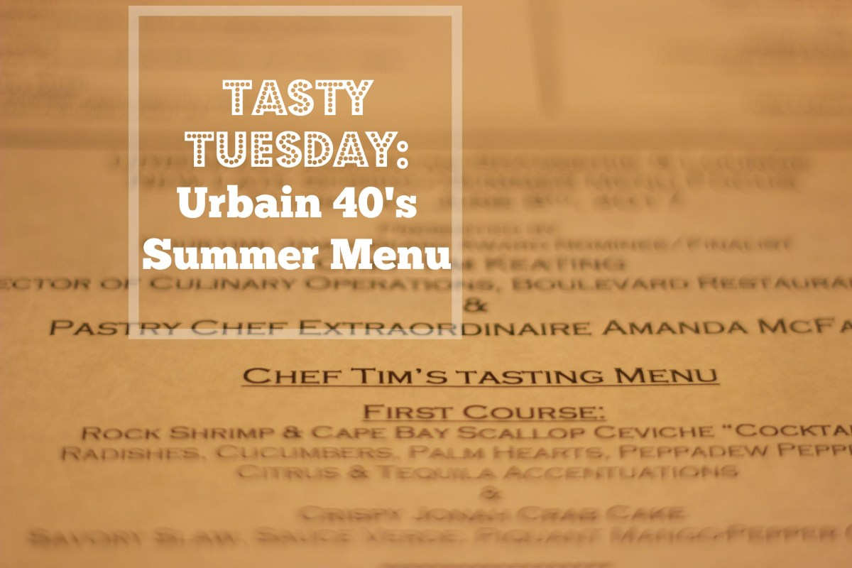 Tasty Tuesday: Urbain 40 American Brasserie & Lounge