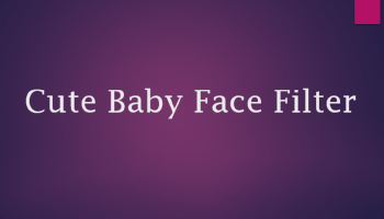 Cute Baby Face Filter