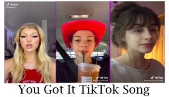 You Got It TikTok Song
