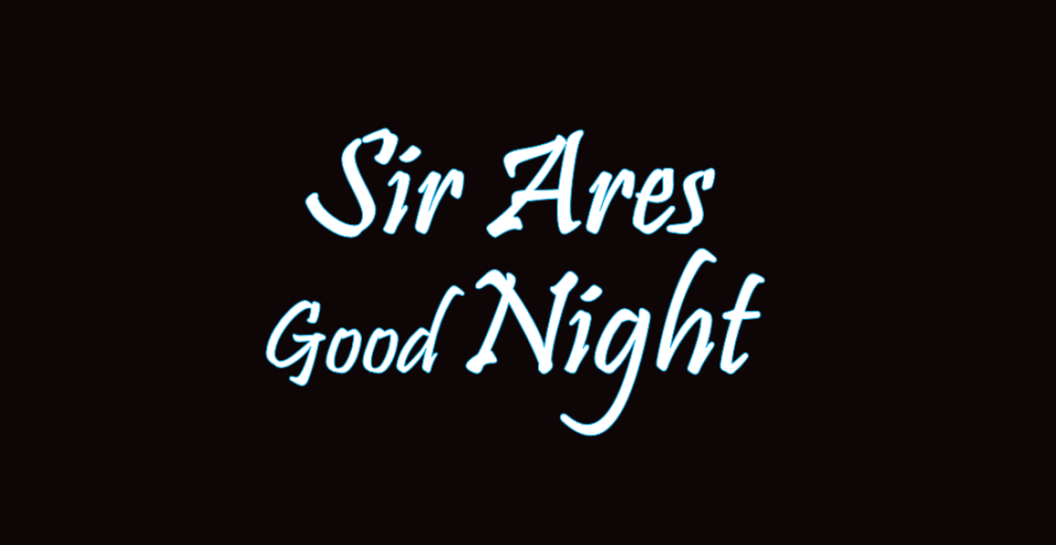 Image of Sir Ares Good Night