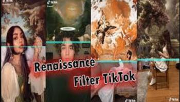 Renaissance Filter TikTok